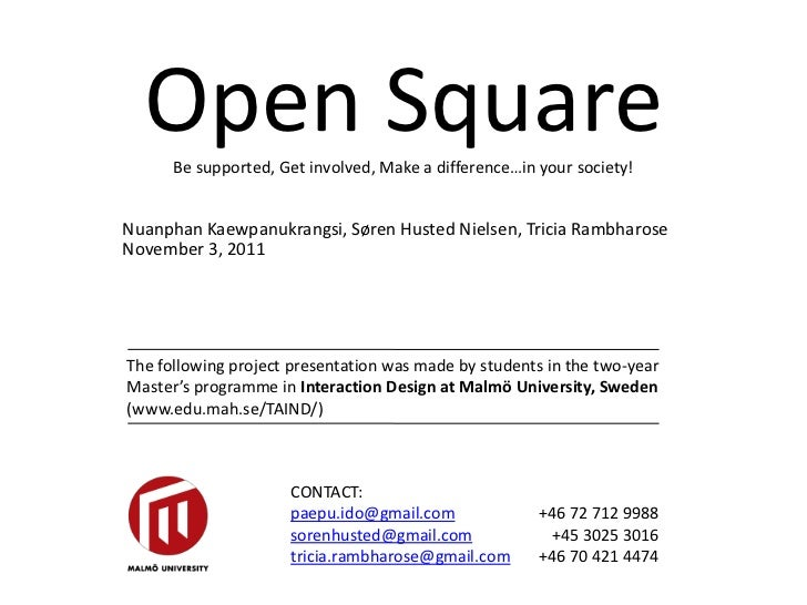 Open Square      Be supported, Get involved, Make a difference…in your society!Nuanphan Kaewpanukrangsi, Søren Husted Niel...
