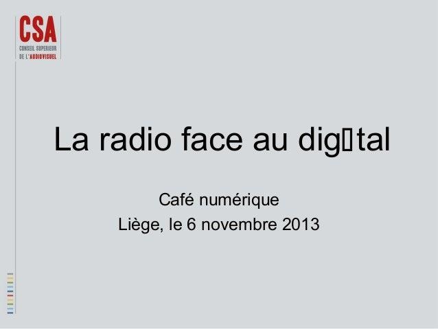 La radio face au digtal Café numérique Liège, le 6 novembre 2013