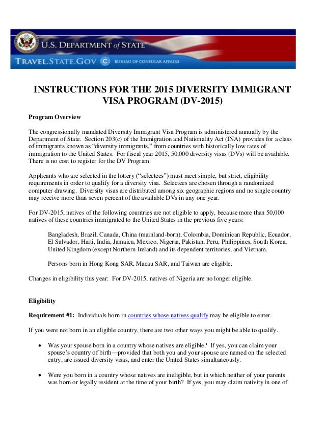 INSTRUCTIONS FOR THE 2015 DIVERSITY IMMIGRANT VISA PROGRAM (DV-2015) Program Overview The congressionally mandated Diversi...