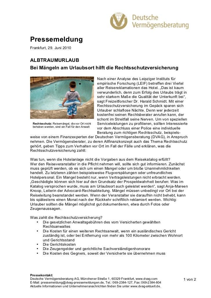 PressemeldungFrankfurt, 29. Juni 2010ALBTRAUMURLAUBBei Mängeln am Urlaubsort hilft die Rechtsschutzversicherung           ...