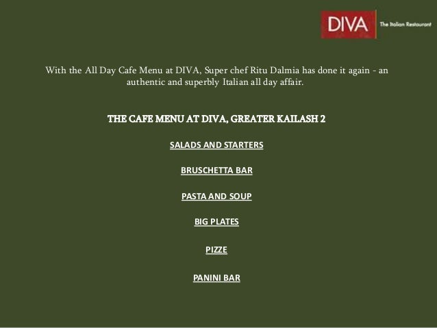 With the All Day Cafe Menu at DIVA, Super chef Ritu Dalmia has done it again - an                  authentic and superbly ...