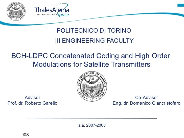 POLITECNICO DI TORINO                           III ENGINEERING FACULTY     BCH-LDPC Concatenated Coding and High Order   ...