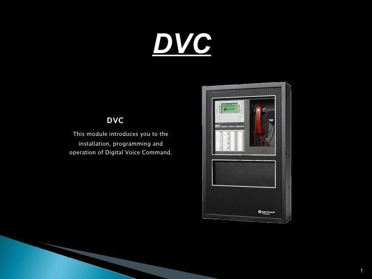 <ul><li>DVC </li></ul><ul><li>This module introduces you to the installation, programming and operation of Digital Voice C...