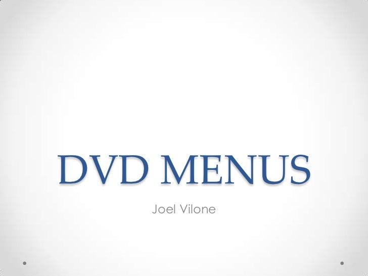 DVD MENUS   Joel Vilone