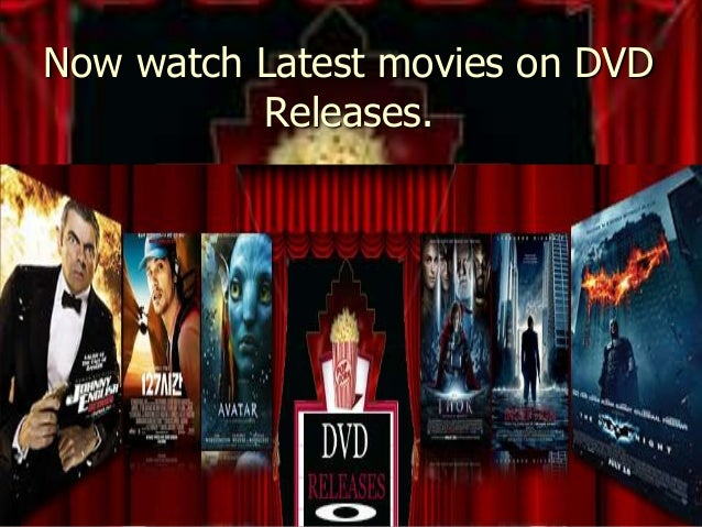 Now watch Latest movies on DVD Releases.