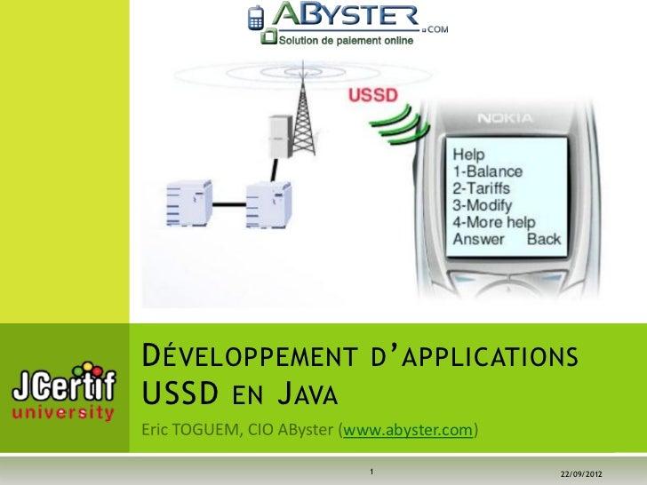 D ÉVELOPPEMENT D ' APPLICATIONSUSSD EN J AVA              www.abyster.com                 1              22/09/2012
