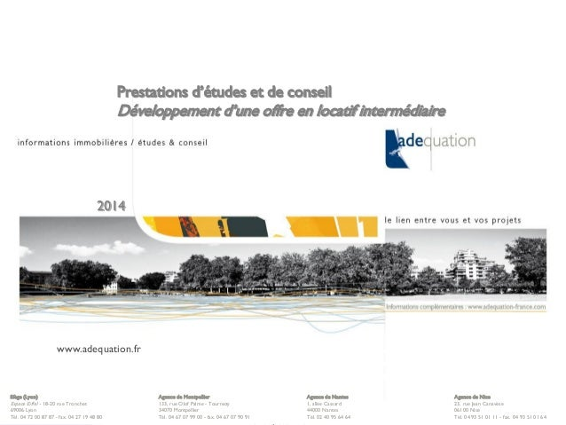 © Adequation - 2014 1 Prestations d'études et de conseil Développement d'une offre en locatif intermédiaire 2014 www.adequ...
