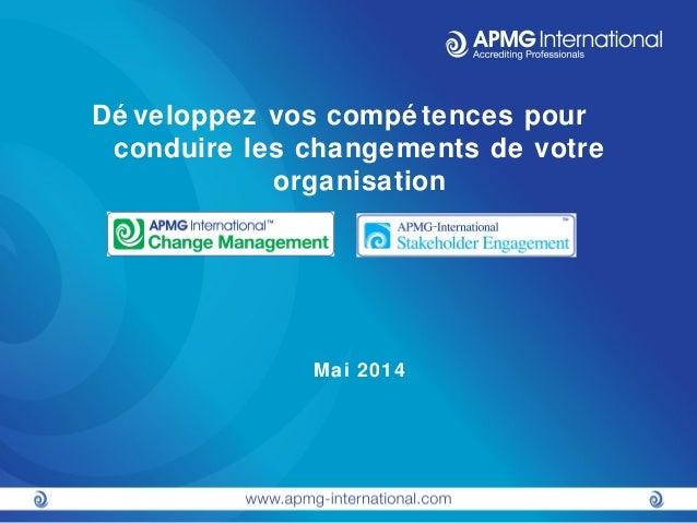 Dé veloppez vos compé tences pour conduire les changements de votre organisation Mai 2014