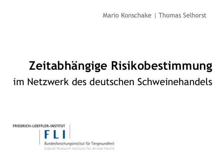 Mario Konschake | Thomas Selhorst   Zeitabhängige Risikobestimmungim Netzwerk des deutschen Schweinehandels