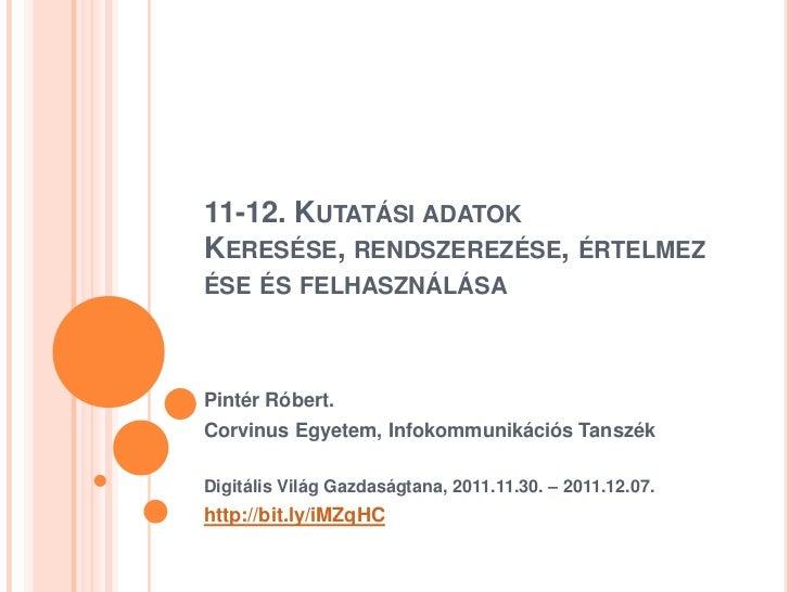 Digitális Világ Gazdaságtana 11-12: Kutatási adatok keresése, rendszerezése, értelmezése és felhasználása