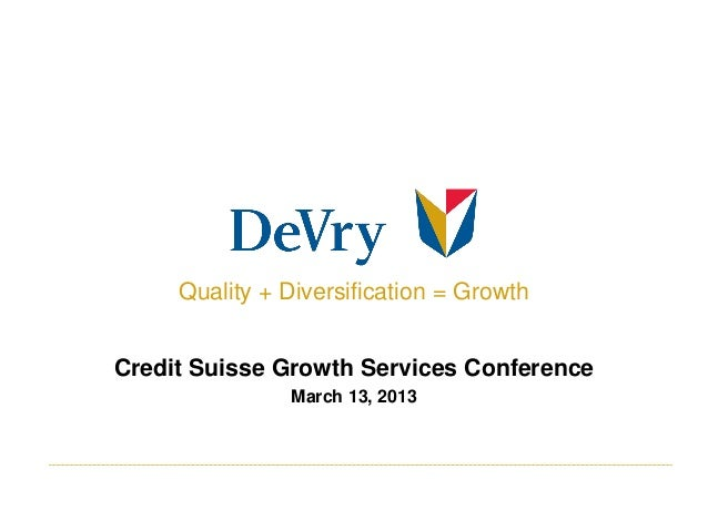 Quality + Diversification = GrowthCredit Suisse Growth Services Conference               March 13, 2013