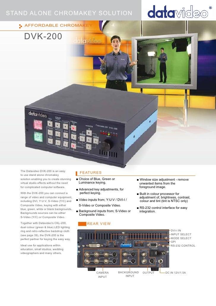 STAND ALONE CHROMAKEY SOLUTION      AFFORDABLE CHROMAKEY     DVK-200   The Datavideo DVK-200 is an easy                   ...
