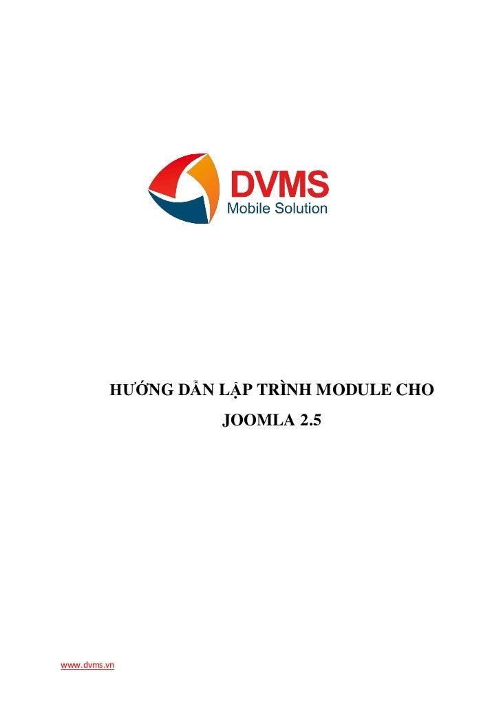 HƯỚNG DẪN LẬP TRÌNH MODULE CHO                   JOOMLA 2.5www.dvms.vn