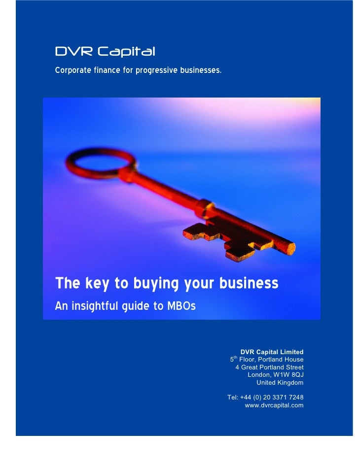 DVR Capital Corporate finance for progressive businesses.     The key to buying your business An insightful guide to MBOs ...