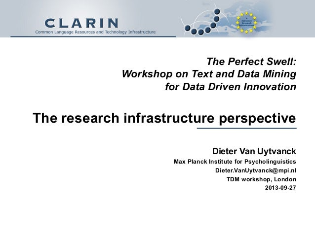 The Perfect Swell: Workshop on Text and Data Mining for Data Driven Innovation The research infrastructure perspective Die...