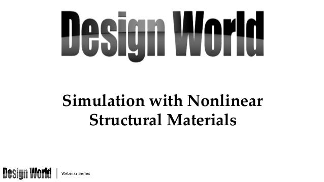 Simulation  with  Nonlinear  	 Structural  Materials