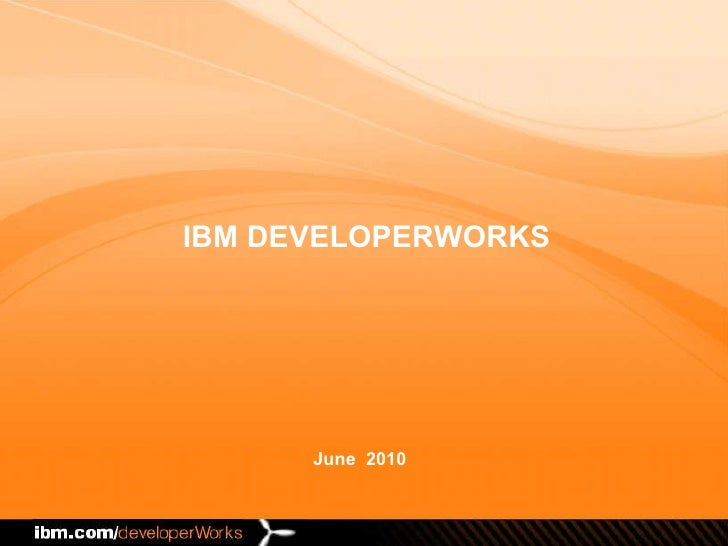 June  2010 IBM DEVELOPERWORKS