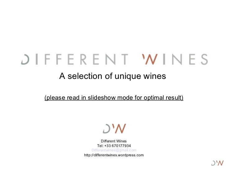 A selection of unique wines  (please read in slideshow mode for optimal result) Different Wines Tel: +33 670177934 [email_...
