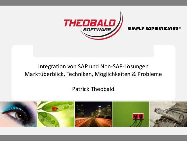 simply sophisticated®  Integration von SAP und Non-SAP-Lösungen Marktüberblick, Techniken, Möglichkeiten & Probleme Patric...