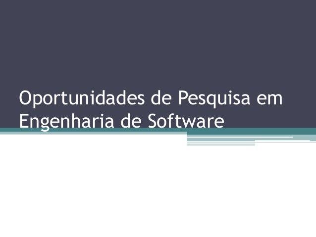 Oportunidades de Pesquisa em Engenharia de Software