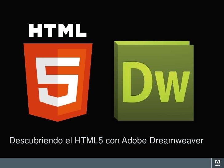Descubriendo el HTML5 con Adobe Dreamweaver© 2010 Adobe Systems Incorporated. All Rights Reserved. Adobe Confidential.