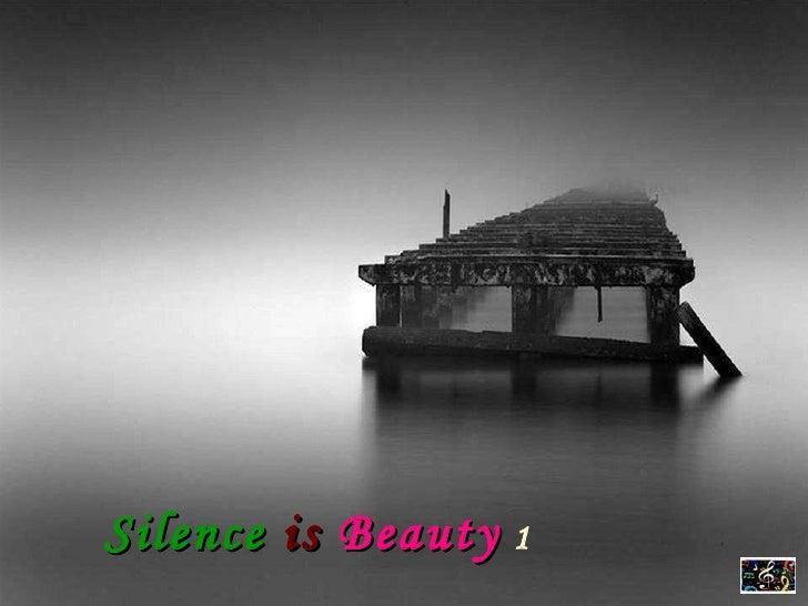 Silence is Beauty 1