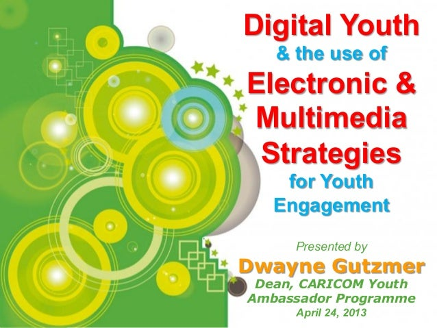 Digital Youth and Youth Engagement. Dwayne Gutzmer