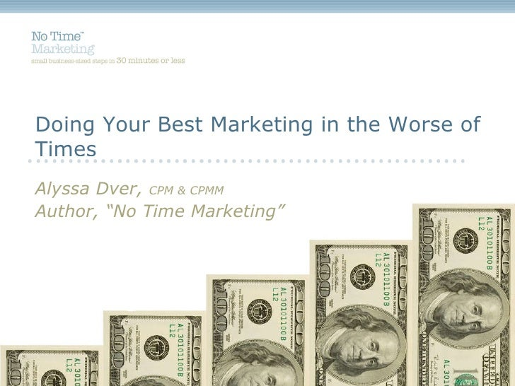"Alyssa Dver,  CPM & CPMM Author, ""No Time Marketing"" Doing Your Best Marketing in the Worse of Times"