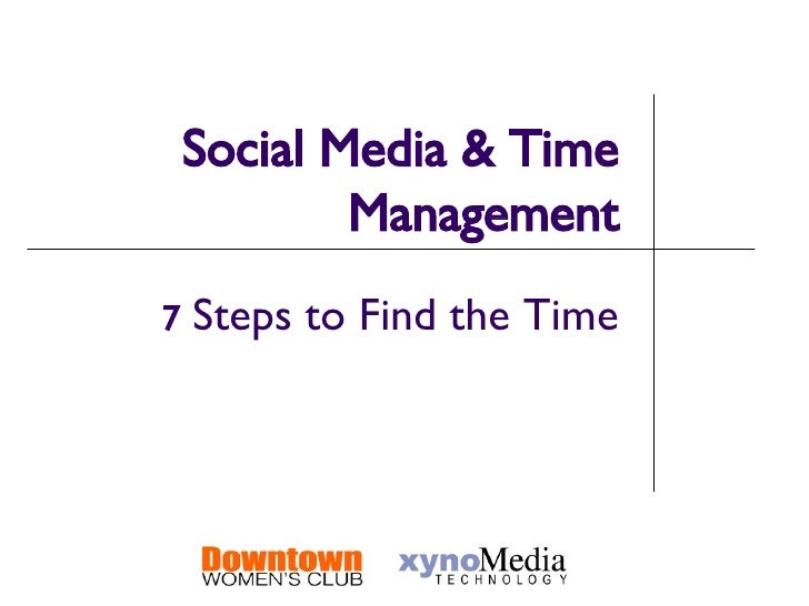 Social Media & Time Management 7  Steps to Find the Time