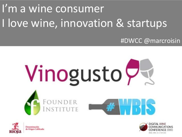 I'm a wine consumer I love wine, innovation & startups #DWCC @marcroisin