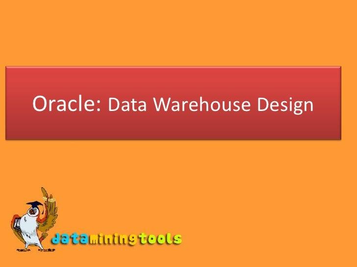 Oracle: Data Warehouse Design
