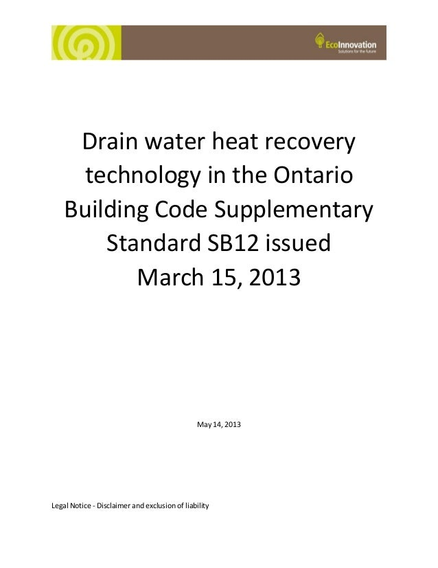 Clarifying the Drain Water Heat Recovery performance requirement in the Ontario Building Code Supplementary Standard SB12 issued March 15, 2013 May 14,