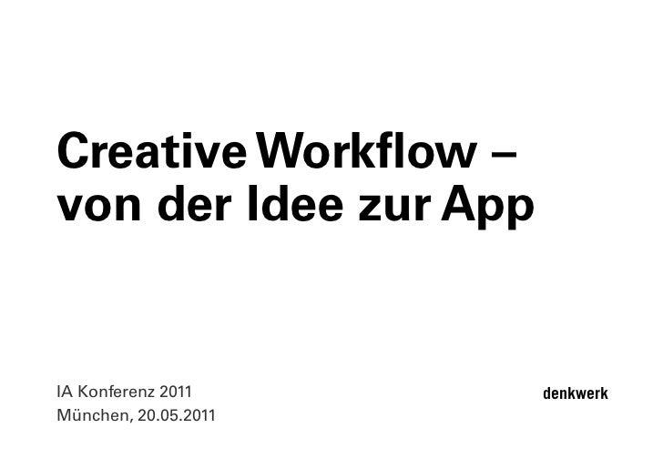 Creative Workflow –von der Idee zur App IA Konferenz 2011      denkwerkMünchen, 20.05.2011                                  1
