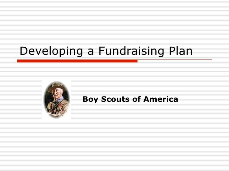 Developing a Fundraising Plan              Boy Scouts of America
