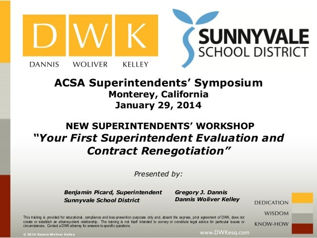 "ACSA Superintendents' Symposium Monterey, California January 29, 2014  NEW SUPERINTENDENTS' WORKSHOP  ""Your First Superint..."