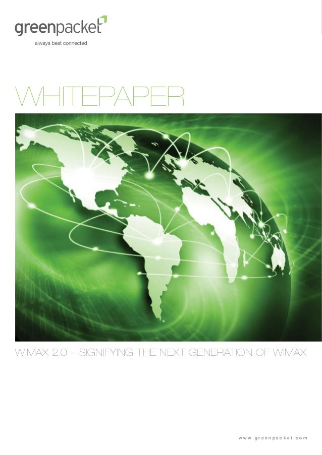 WHITEPAPERWiMAX 2.0 – SIGNIFYING THE NEXT GENERATION OF WiMAX                                       www.greenpacket.com