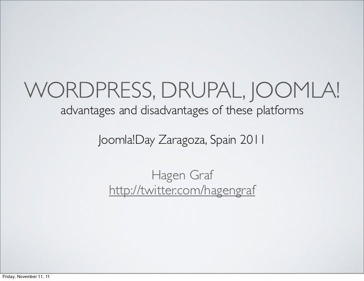 WORDPRESS, DRUPAL, JOOMLA!                          advantages and disadvantages of these platforms                       ...
