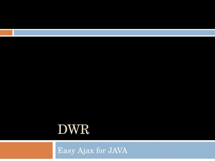DWR Easy Ajax for JAVA