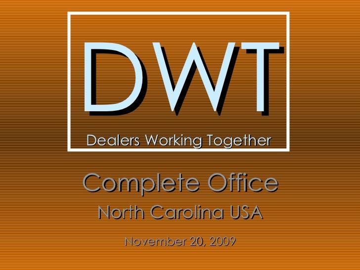 DWT Dealers Working Together Complete Office North Carolina USA November 20, 2009
