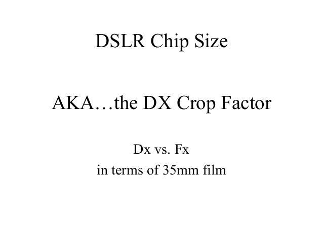 Dx Crop Factor