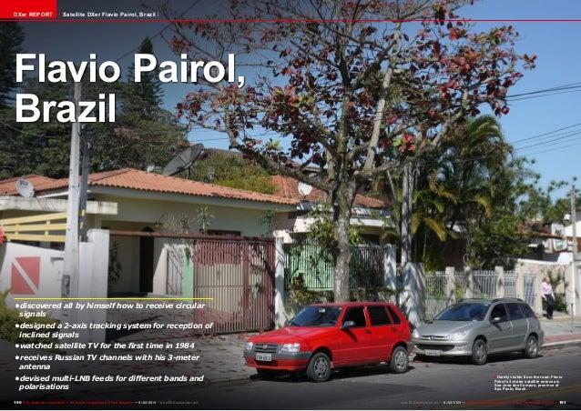 DXer REPORT  Satellite DXer Flavio Pairol, Brazil  Flavio Pairol, Brazil  • discovered all by himself how to receive circ...