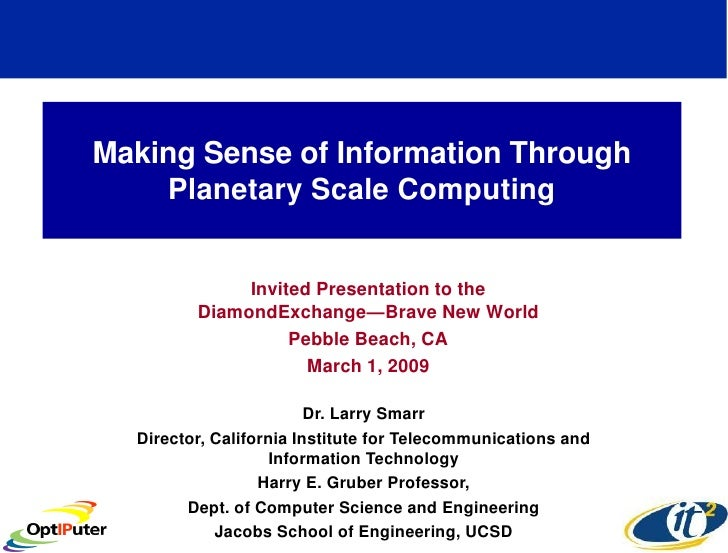 Making Sense of Information Through     Planetary Scale Computing                 Invited Presentation to the          Dia...