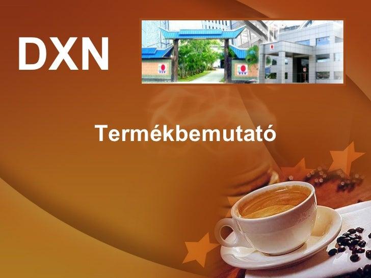 Termékbemutató DXN