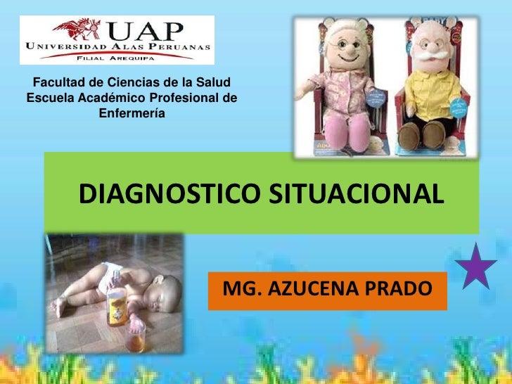Facultad de Ciencias de la SaludEscuela Académico Profesional de           Enfermería        DIAGNOSTICO SITUACIONAL      ...