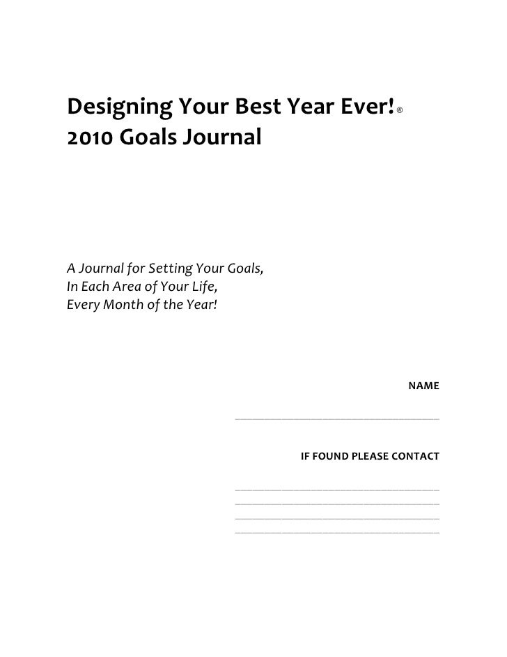 Designing Your Best Year Ever!                         ®   2010 Goals Journal     A Journal for Setting Your Goals, In Eac...