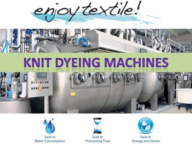 Knitting Fabric Dyeing Process : Knit dyeing machines