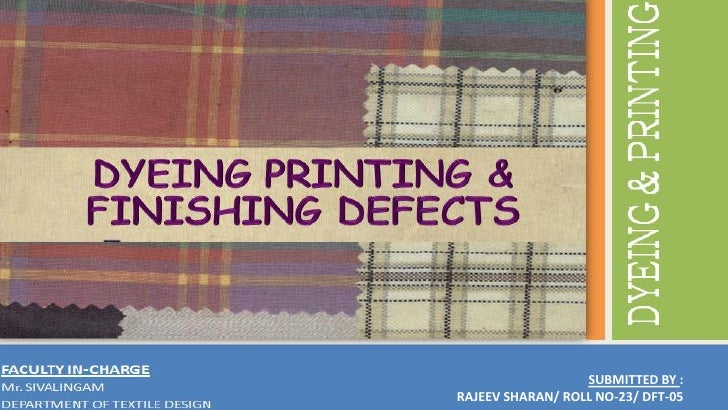 Dyeing, printing & processing defects