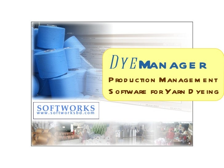 Dye Manager Production Management Software for Yarn Dyeing