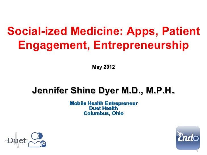Keynote - Social-ized Medicine: Apps, Patient Engagement, Entrepreneurship - Dr Jennifer Shine Dyer