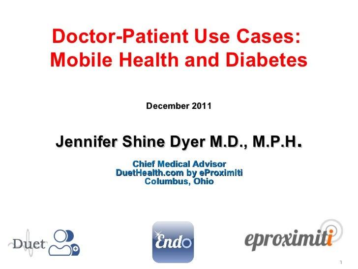 Jennifer Shine Dyer M.D., M.P.H . Chief Medical Advisor DuetHealth.com by eProximiti Columbus, Ohio December 2011 Doctor-P...